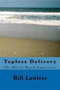 Topless Delivery: The Myrtle Beach Experience