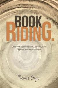 Book Riding. Creative Readings and Writings in Physics and Psychology