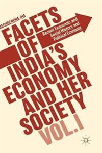 Facets of India's Economy and Her Society