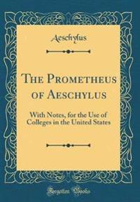 The Prometheus of Aeschylus
