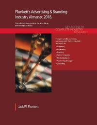 Plunkett's Advertising & Branding Industry Almanac 2018