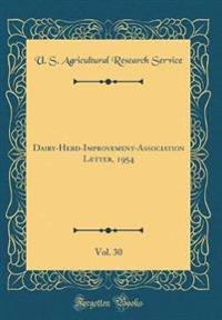 Dairy-Herd-Improvement-Association Letter, 1954, Vol. 30 (Classic Reprint)