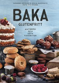Baka glutenfritt - matbröd och söta favoriter