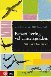 Rehabilitering vid cancersjukdom : Att möta framtiden
