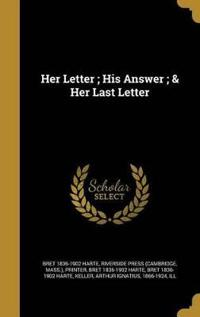 HER LETTER HIS ANSW & HER LAST