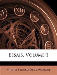 Essais, Volume 1