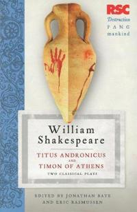 Titus andronicus and timon of athens - two classical plays