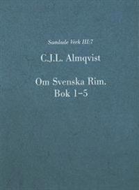Otryckta verk. 7, Om Svenska Rim. Bok 1-5 - Carl Jonas Love Almqvist pdf epub