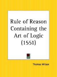 Rule of Reason Containing the Art of Logic 1551