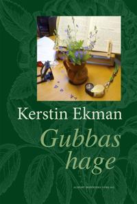 Gubbas hage - Kerstin Ekman - böcker (9789100174118)     Bokhandel