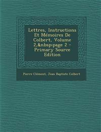 Lettres, Instructions Et Mémoires De Colbert, Volume 2,page 2