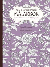 Min inspirerande målarbok : vackra och harmoniska motiv att färglägga själv