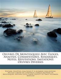 Oeuvres De Montesquieu Avec Éloges, Analyses, Commentaires, Remarques, Notes, Réfutations, Imitations: Oeuvres Diverses