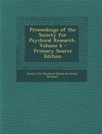 Proceedings of the Society for Psychical Research, Volume 6