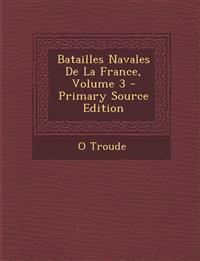 Batailles Navales De La France, Volume 3