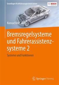 Bremsregelsysteme Und Fahrerassistenzsysteme 2: Systeme Und Funktionen