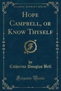 Hope Campbell, or Know Thyself (Classic Reprint)