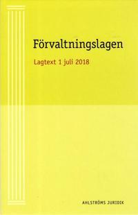 Förvaltningslagen : aktuell lagtext 1 juli 2018