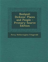 Bozland: Dickens' Places and People