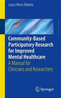 Community-Based Participatory Research for Improved Mental Healthcare