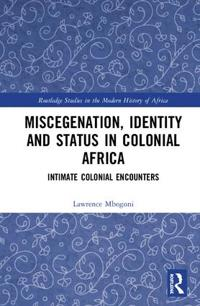 Miscegenation, Identity and Status in Colonial Africa