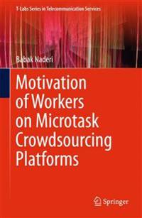 Motivation of Workers on Microtask Crowdsourcing Platforms