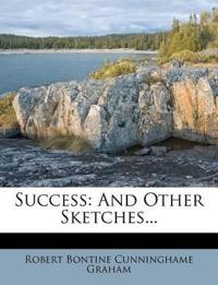 Success: And Other Sketches...