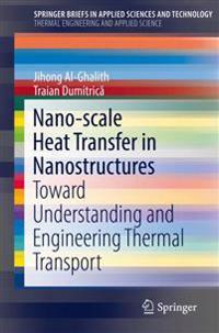 Nano-scale Heat Transfer in Nanostructures