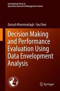 Decision Making and Performance Evaluation Using Data Envelopment Analysis