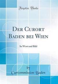 Der Curort Baden Bei Wien