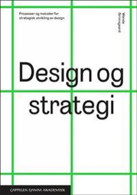 Design og strategi- Prosesser og metoder for strategisk utvikling av design
