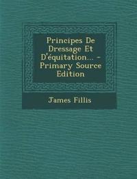 Principes De Dressage Et D'équitation...