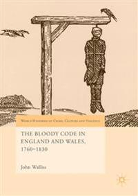 The Bloody Code in England and Wales, 1760-1830