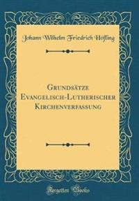 Grundsätze Evangelisch-Lutherischer Kirchenverfassung (Classic Reprint)