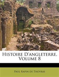 Histoire D'angleterre, Volume 8