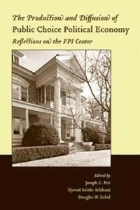 The Production and Diffusion of Public Choice Political Economy: Reflections on the Vpi Center