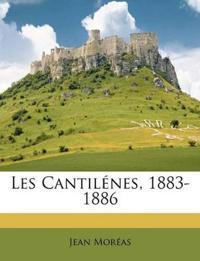 Les Cantilénes, 1883-1886