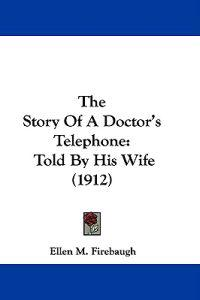 The Story Of A Doctor's Telephone