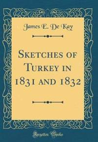 Sketches of Turkey in 1831 and 1832 (Classic Reprint)