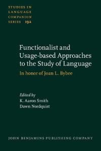 Functionalist and Usage-based Approaches to the Study of Language