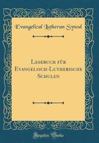 Lesebuch für Evangelisch-Lutherische Schulen (Classic Reprint)