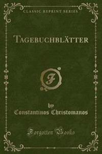 Tagebuchblatter (Classic Reprint)
