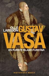 Gustav Vasa : en furste bland furstar