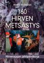 160 hirven metsästys