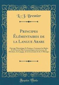 Principes Elementaires de la Langue Arabe