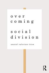 Overcoming Social Division: Conflict Resolution in Times of Polarization and Democratic Disconnection