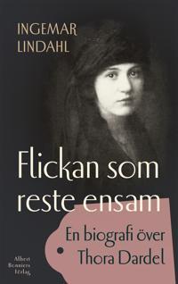 Flickan som reste ensam : en biografi över Thora Dardel