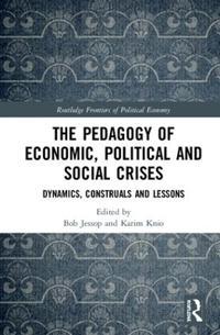 The Pedagogy of Economic, Political and Social Crises