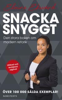 Snacka snyggt : den stora boken om modern retorik