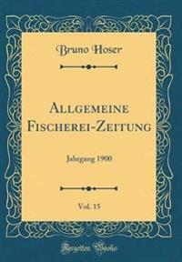 Allgemeine Fischerei-Zeitung, Vol. 15